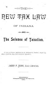 The New Tax Law of Indiana: And the Science of Taxation ...