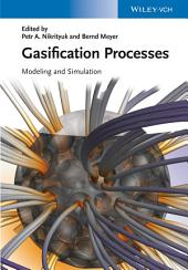 Gasification Processes: Modeling and Simulation