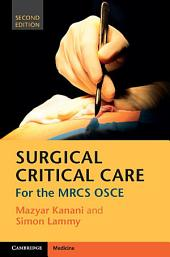 Surgical Critical Care: For the MRCS OSCE, Edition 2