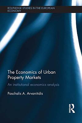 The Economics of Urban Property Markets PDF