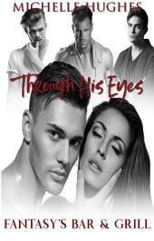 Through His Eyes: Fantasy's Bar & Grill, #4
