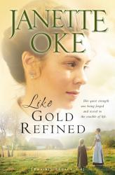 Like Gold Refined Prairie Legacy Book 4  Book PDF
