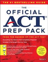 The Official ACT Prep Pack with 5 Full Practice Tests  3 in Official ACT Prep Guide   2 Online  PDF