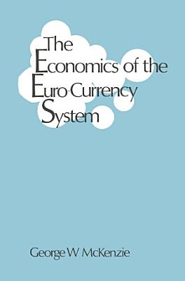 The Economics of the Euro Currency System
