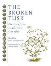 Broken Tusk: Stories of the Hindu God Ganesha