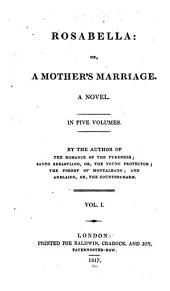 Rosabella: Or, A Mother's Marriage. A Novel ...