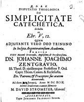 Disp. theol. de simplicitate catechetica