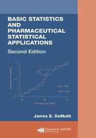 Basic Statistics And Pharmaceutical Statistical Applications  Second Edition
