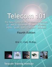 Telecom 101 Telecommunications Reference Book: 2016 Fourth Edition. High-Quality Reference Book and Study Guide Covering All Major Telecommunications Topics... in Plain English.