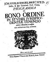 Joh. Wilh. Engelbrecht ... Programma de bono ordine in studiis jurisprudentiæ tenendo: Volume 19