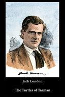 Jack London   The Turtles of Tasman PDF