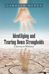 Identifying and Tearing Down Strongholds: A Journey to Wholeness