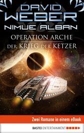 Operation Arche / Der Krieg der Ketzer: Zwei Romane in einem eBook