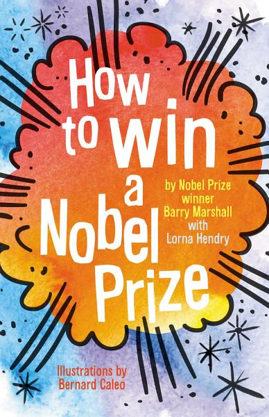 Download How to Win a Nobel Prize Book