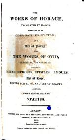 The Works of Horace: Consisting of His Odes, Satires, Epistles, and Art of Poetry