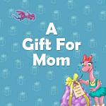A Gift For Mom