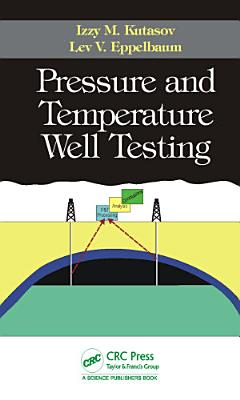 Pressure and Temperature Well Testing