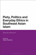 Piety  Politics  and Everyday Ethics in Southeast Asian Islam PDF