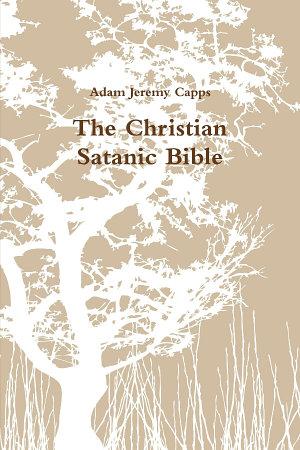 The Christian Satanic Bible
