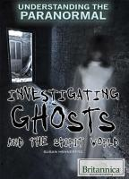 Investigating Ghosts and the Spirit World PDF