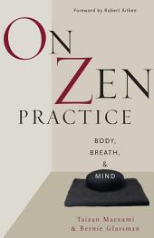 On Zen Practice: Body, Breath, and Mind
