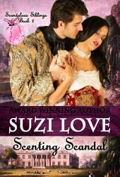 Scenting Scandal: Scandalous Siblings Series Book 2
