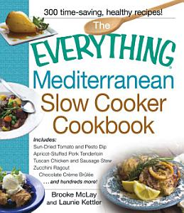The Everything Mediterranean Slow Cooker Cookbook Book