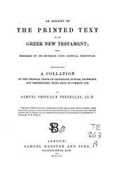 An Account of the Printed Text of the Greek N. T., with Remarks on Its Revision Upon Critical Principles