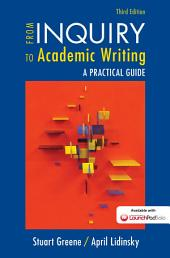 From Inquiry to Academic Writing: A Practical Guide: A Practical Guide, Edition 3