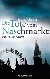 Die Tote vom Naschmarkt: Ein Wien-Krimi - Die Sarah-Pauli-Reihe 2