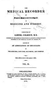 The Medical Recorder: Of Original Papers and Intelligence in Medicine and Surgery, Volume 9