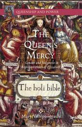 The Queen's Mercy: Gender and Judgment in Representations of Elizabeth I