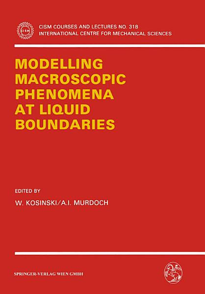 Modelling Macroscopic Phenomena At Liquid Boundaries