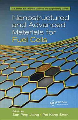 Nanostructured and Advanced Materials for Fuel Cells PDF