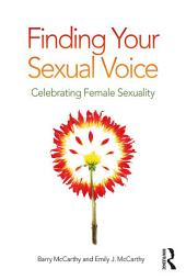 Finding Your Sexual Voice: Celebrating Female Sexuality