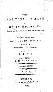 The Poetical Works of Henry Brooke, Esq. ...