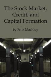The Stock Market, Credit and Capital Formation