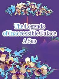 The Legends of Inaccessible Palace