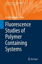 Fluorescence Studies of Polymer Containing Systems