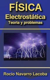 Electrostática - Teoría y ejercicios resueltos