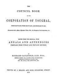 The Council Book of the Corporation of Younghal  from 1610 to 1659  from 1666 to 1687  and from 1690 to 18000 PDF