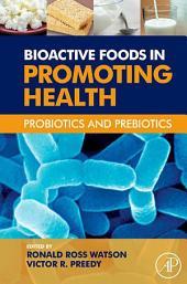 Bioactive Foods in Promoting Health: Probiotics and Prebiotics