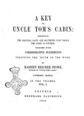 A Key to Uncle Tom's Cabin ... Harriet Beecher Stowe: Volume 1