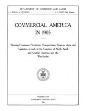 Commercial America in 1905: Showing Commerce, Production, Transportation, Finances, Area, and Population of Each of the Countries of North, South and Central America and the West Indies, Volume 14