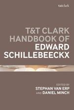 T&T Clark Handbook of Edward Schillebeeckx