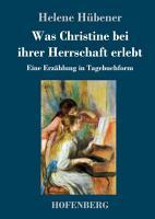 Was Christine bei ihrer Herrschaft erlebt PDF