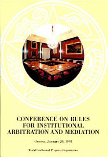Conference on Rules for Institutional Arbitration and Mediation Book