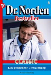 Dr. Norden Bestseller Classic 3 – Arztroman: Eine gefährliche Verwechslung