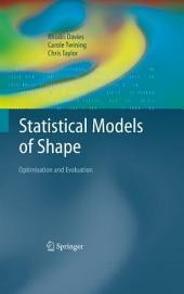 Statistical Models of Shape: Optimisation and Evaluation