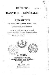 Elemens D'Anatomie Generale: Description de Tous Les Genres D'Organes